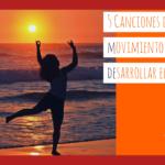Cinco canciones de movimiento para desarrollar el lenguaje