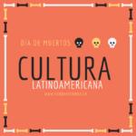 Día de muertos – cultura Latinoamericana