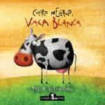 """Reseña del libro """"Cuero negro vaca blanca"""" de Pablo Bernasconi"""