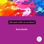 Reseña :¿De qué color es un beso?