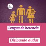 Lengua de herencia - Disipando dudas